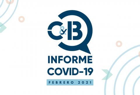Informe Covid-19 Febrero 2021 por C&B Consultoría Business Management Consulting