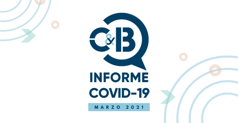 Informe Covid-19 Marzo 2021 C&B Consultoría Business Management Consulting